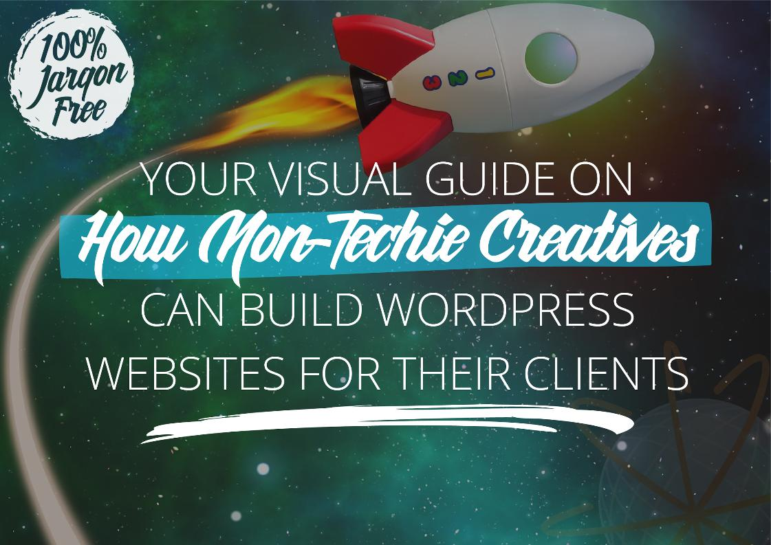 Your Visual Guide on How Non-Techy Creatives Can Build Websites for Their Clients