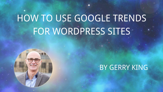 How to use Google Trends for WordPress sites