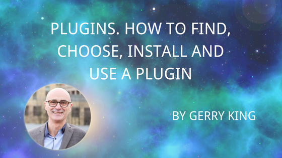 Plugins -How to find, choose, install and use a plugin